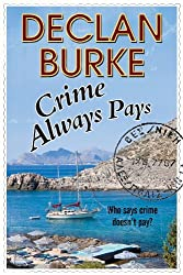 Crime Always Pays: A Noir Irish Heist Thriller (Harry Rigby Series) by Declan Burke (2014-12-31)