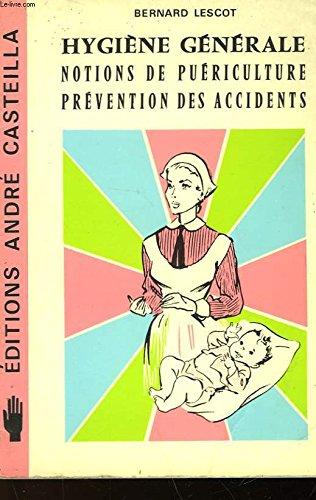 Prévention des accidents du travail et des accidents au foyer, hygiène générale et professionnelle, notions de puériculture
