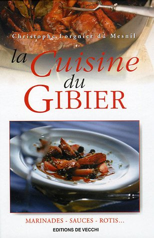 La cuisine du gibier par Christophe Lorgnier du Mesnil