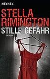 Stille Gefahr: Roman - Stella Rimington