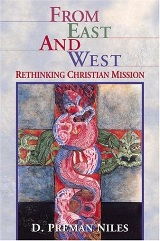 From East and West: Rethinking Christian Mission PDF Books