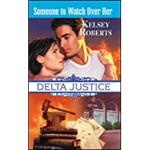 Someone to Watch over Her (Harlequin Delta Justice)
