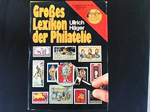 Großes Lexikon der Philatelie. (Livre en allemand) par Ullrich Häger