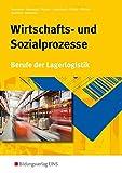 Berufe der Lagerlogistik: Wirtschafts-und Sozialprozesse. Berufe der Lagerogistik