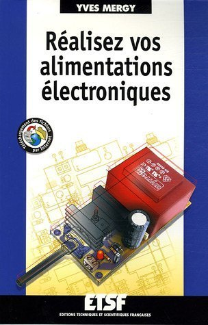 Ralisez vos alimentations lectroniques de Yves Mergy (2 janvier 2006) Broch