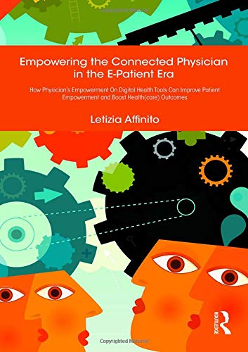 Empowering the Connected Physician in the E-Patient Era: How Physician's  Empowerment On Digital Health Tools Can Improve Patient Empowerment and  Boost