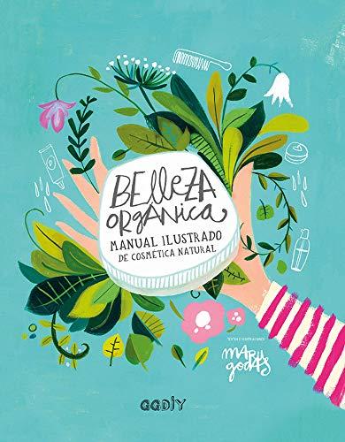 Belleza orgánica: Manual ilustrado cosmética natural