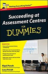 Succeeding at Assessment Centres For Dummies by Nigel Povah (2012-01-24)