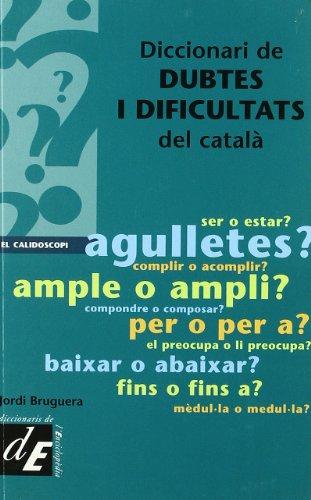 Diccionari de dubtes i dificultats del català (Diccionaris El Calidoscopi) por Jordi Bruguera i Talleda