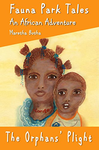 The Orphans' Plight: An African Adventure (Fauna Park Tales Book 3) by [Botha, Maretha]