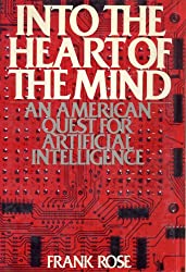 Into the Heart of the Mind: Americas Quest for Artificial Intelligence