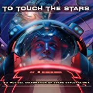 To Touch the Stars - a Musical Celebration of Space Exploration