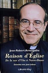 Raison d'église : De la rue d'Ulm à Notre-Dame Entretiens avec Jean Lebrun (Sciences Humaines et Essais) (French Edition)