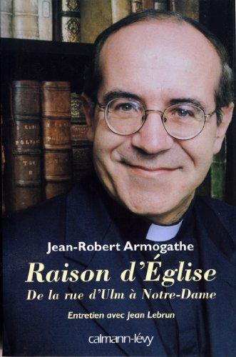 Raison d'église : De la rue d'Ulm à Notre-Dame Entretiens avec Jean Lebrun (Sciences Humaines et Essais)