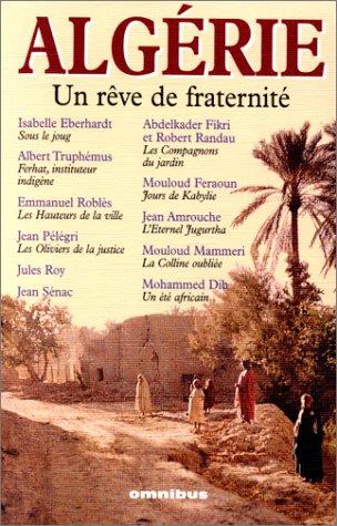 """<a href=""""/node/22433"""">Algérie, un rêve de fraternité, Sous le joug, et autres nouvelles. Les compagnons du jardin. Ferhat, instituteur indigène. Jours de Kabylie. L'éternel Jugurtha., La colline oubliée. Les hauteurs de la ville. De Rovigo à Sidi-Moussa. Les oliviers de la justice. Carnets inédits. Un été africain.</a>"""