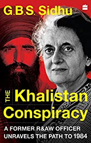 The Khalistan Conspiracy: A Former R&AW Officer Unravels the Path to