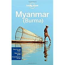 Myanmar (Burma): Country Guide (Lonely Planet Myanmar Burma)