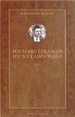 Pouvoirs étranges d'un clairvoyant de Raymond Réant