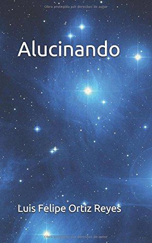 Descargar Libro Libro Alucinando de Luis  Felipe Ortiz R.