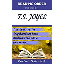Reading order checklist: T.S. Joyce - Series read order: Saw Bears, Gray Back Bears, Bears Fur Hire, Bear Valley Shifters and more! (English Edition)