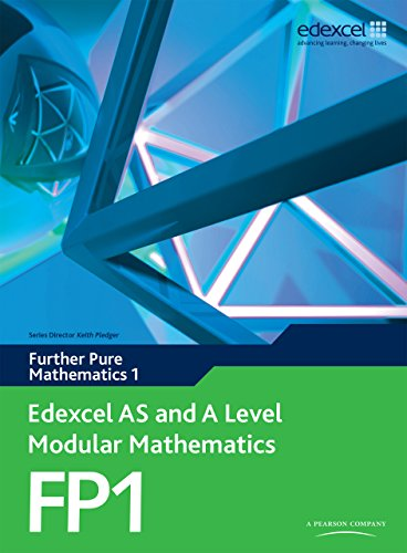 Edexcel AS and A Level Modular Mathematics Further Pure Mathematics 1 FP1 (Edexcel GCE Modular Maths)