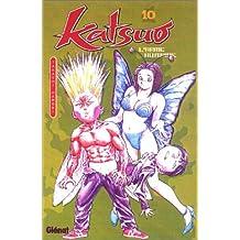 Katsuo : L'Arme humaine, tome 10