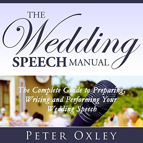The Wedding Speech Manual: The Complete Guide to Preparing, Writing and Performing Your Wedding Speech Test