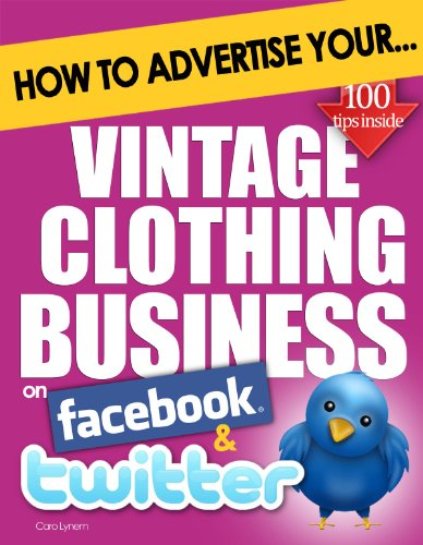 Facebook Kostüme (How to Advertise Your Vintage Clothing Business on Facebook and Twitter: How Social Media Could Help Boost Your Business (English)