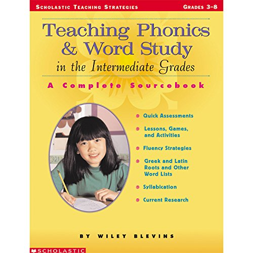 Teaching Phonics and Word Study in the Intermediate Grades: A Complete Sourcebook (Scholastic Teaching Strategies) por Wiley Blevins