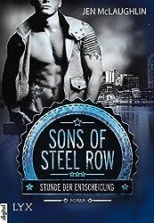 Sons of Steel Row - Stunde der Entscheidung (Steel-Row-Serie 1)