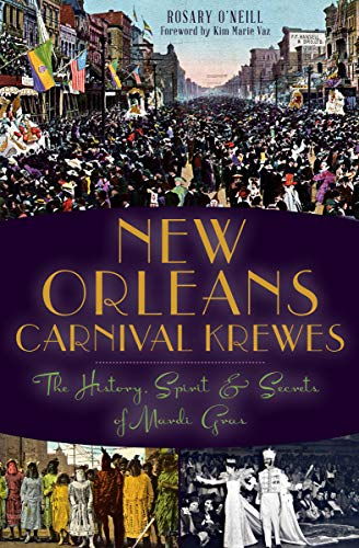 (New Orleans Carnival Krewes: The History, Spirit & Secrets of Mardi Gras (English Edition))