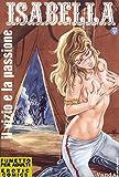 Il vizio e la passione: Isabella N.27 (Italian Edition)