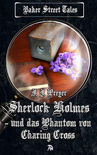 Buchseite und Rezensionen zu 'Sherlock Holmes und das Phantom von Charing Cross' von J.J. Preyer