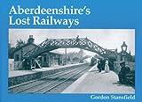 Aberdeenshire's Lost Railways