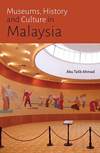 Museums, History and Culture in Malaysia por Abu Talib Ahmad