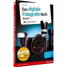 Das Digitale Fotografie Buch Band 1