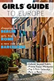 Girls' Guide to Europe: The Best of Europe