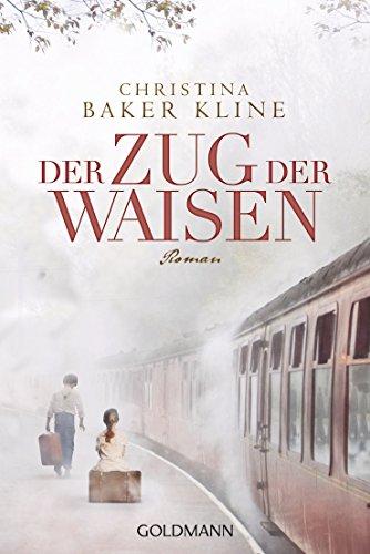 Der Zug der Waisen: Roman