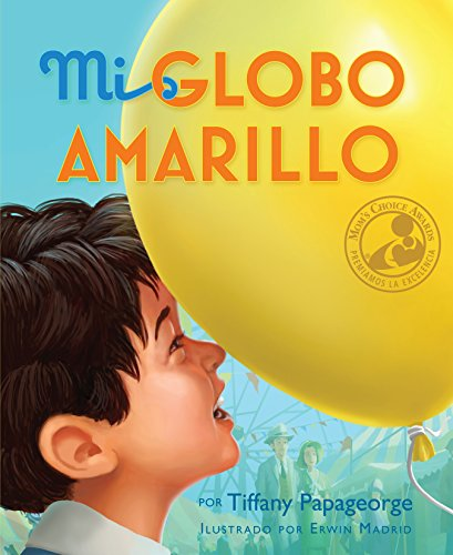 Mi Globo Amarillo = My Yellow Balloon por Tiffany Papageorge