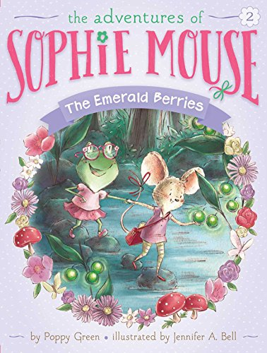 The Emerald Berries (The Adventures of Sophie Mouse, Band 2)