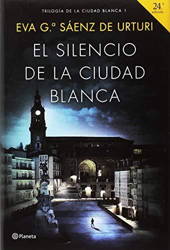 El silencio de la ciudad blanca: Trilogia de la Ciudad Blanca 1 (Autores Españoles e Iberoamericanos) por Eva García Sáenz de Urturi