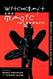 Witchcraft and Magic in Europe, Volume 1: Biblical and Pagan Societies (Witchcraft & Magic in Europe)
