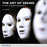 The Art of Seeing: The Best of Reuters Photography