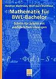 Mathematik für BWL-Bachelor (Studienbücher Wirtschaftsmathematik) - Heidrun Matthäus