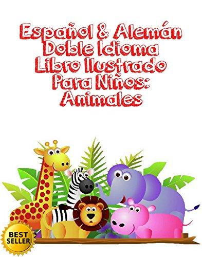 Español & Alemán Doble Idioma Libro Ilustrado Para Niños: Animales : Español Alemán Doble Idioma Libro Ilustrado Para Niños Animales Perro por Santo Bimbo