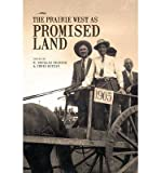 [(The Prairie West as Promised Land)] [ Edited by R.Douglas Francis, Edited by Chris Kitzan ] [November, 2007]