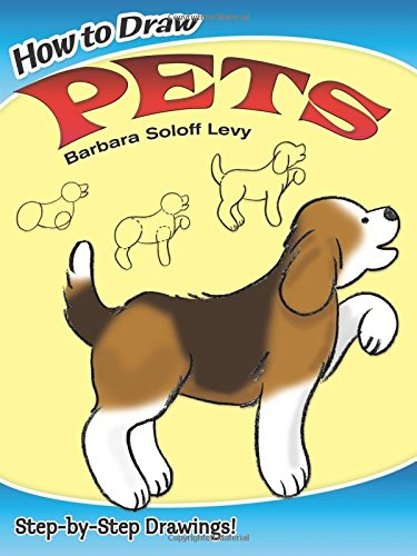 How to Draw Pets (Dover How to Draw) por Barbara Soloff Levy