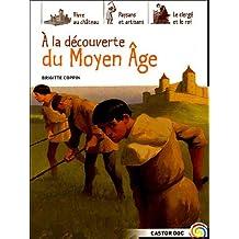 A la découverte du Moyen âge