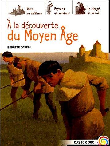 A la découverte du Moyen Age par Brigitte Coppin