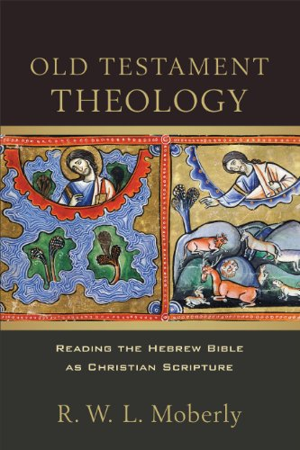 Old Testament Theology: Reading the Hebrew Bible as Christian Scripture (English Edition)
